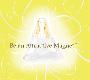 Be an Attractive Magnet TM