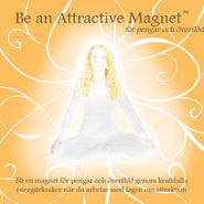 Be an Attractive Magnet TM fr pengar och verfld